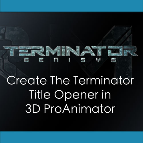 Tutorial 115 - Create The Terminator Title Opener - 3D ProAnimator