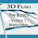 Tutorial 116 - 3D Flag - The Basics - Video 1 - Welcome