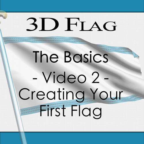 Tutorial 117 - 3D Flag - The Basics - Video 2 - Creating Your First Flag