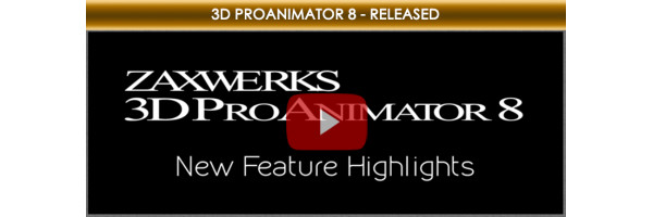 Real-Time 3D - Zaxwerks 3D ProAnimator 8 Is Now Available!