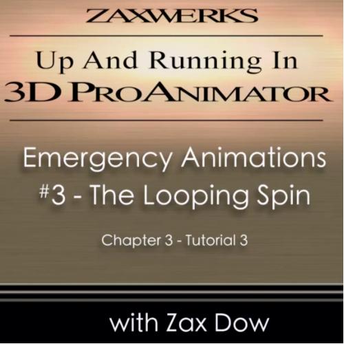 Tutorial 96 - ProAnimator Up & Running - Chap 3 Tut 3 - Emergency Spin Loop