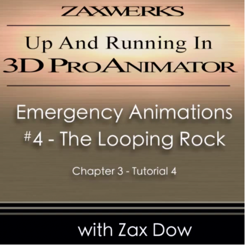 Tutorial 97 - ProAnimator Up & Running - Chap 3 Tut 4 - Emergency Rock Loop