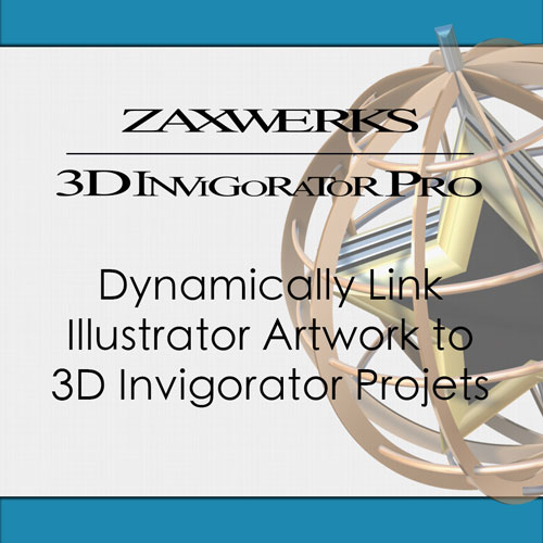 Tutorial 114 - Dynamically Linked Illustrator Artwork - 3D Invigorator PRO