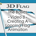 Tutorial 123 - 3D Flag - The Basics - Video 8 - Creating A Looping Flag Animation